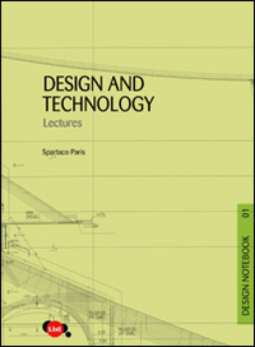 Design and technology. Lectures. 1. - Spartaco Paris |