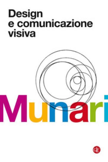 Design e comunicazione visiva. Contributo a una metodologia didattica - Bruno Munari |