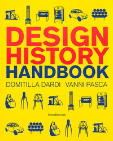 Design history handbook - Domitilla Dardi |