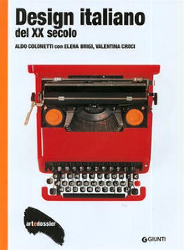 Design italiano del XX secolo. Ediz. illustrata - Aldo Colonetti  