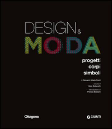 Design & moda. Progetti, corpi, simboli. Ediz. illustrata - Giovanni Maria Conti |