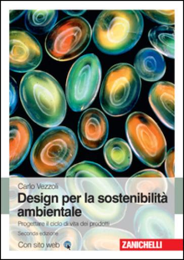 Design di prodotto per la sostenibilità ambientale - Carlo Vezzoli | Thecosgala.com