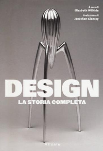 Design. La storia completa. Ediz. illustrata - A. Cavazza | Thecosgala.com
