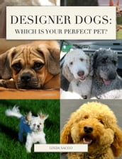 Designer Dogs: Which is Your Perfect Pet?