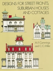 Designs for Street Fronts, Suburban Houses and Cottages