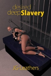 Desired Deep Slavery