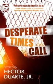 Desperate Times Call: Stories