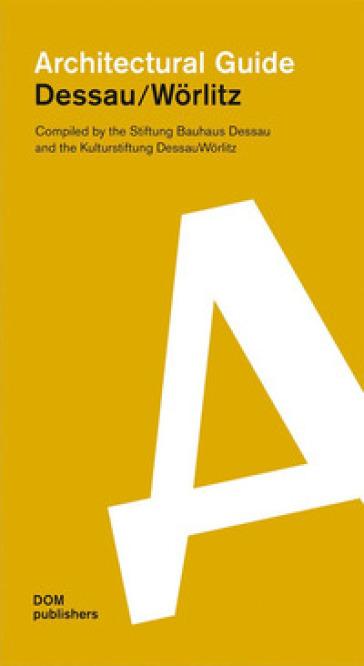 Dessau/Worlitz. Architectural guide
