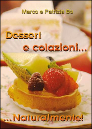 Dessert e colazioni naturalmente! - Marco Bo |