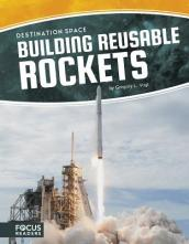 Destination Space: Building Reusable Rockets