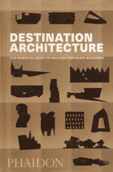 Destination architecture. The essential guide to 1000 contemporary buildings . Ediz. illustrata -  pdf epub