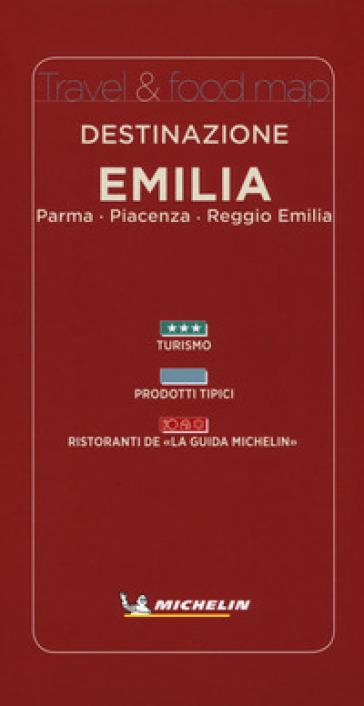 Destinazione Emilia: Parma, Piacenza, Reggio Emilia. Ediz. italiana e inglese