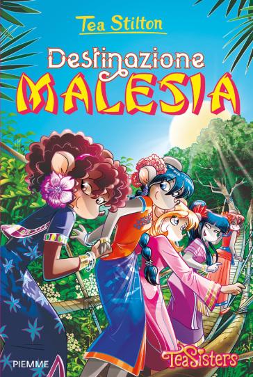 Destinazione Malesia. Ediz. a colori - Tea Stilton |