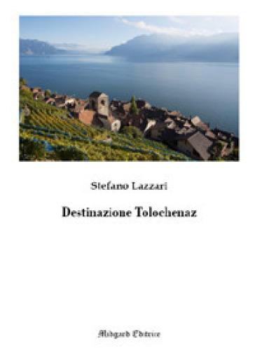 Destinazione Tolochenaz - Stefano Lazzari |