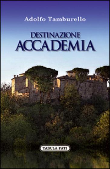 Destinazione accademia - Adolfo Tamburello | Ericsfund.org