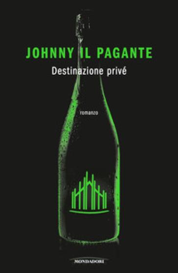 Destinazione privé - Johnny Il Pagante |