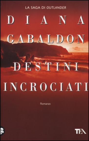 Destini incrociati - Diana Gabaldon | Thecosgala.com