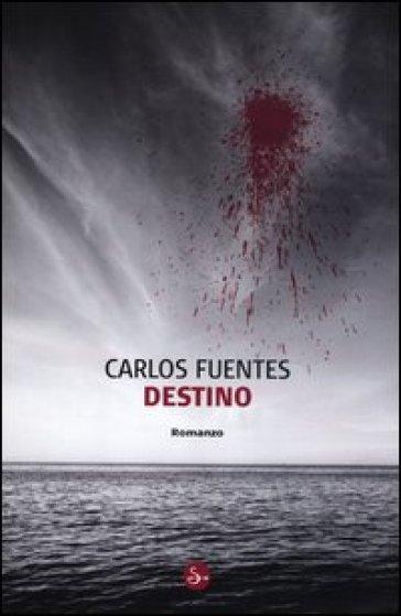 Destino - Carlos Fuentes  