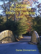 A Detailed Exposition of Milton s
