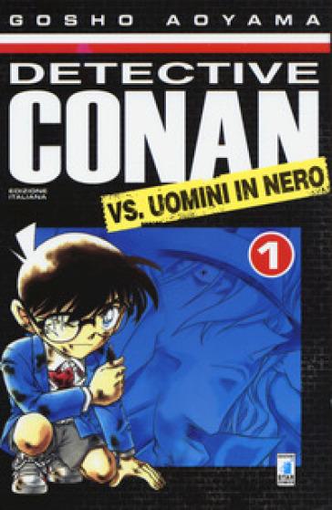 Detective Conan vs Uomini in nero. 1. - Gosho Aoyama  