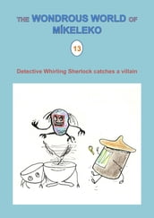 Detective Whirling Sherlock catches a villain