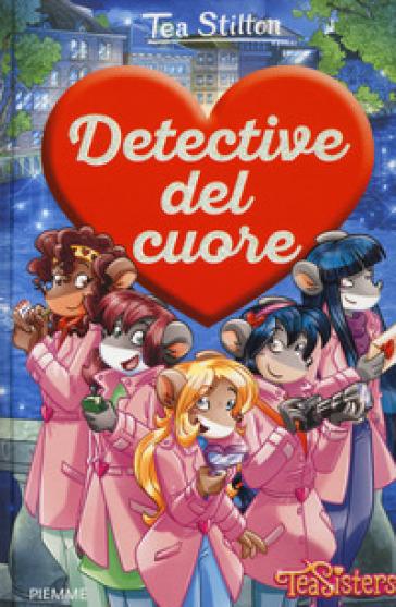 Detective del cuore - Tea Stilton   Rochesterscifianimecon.com