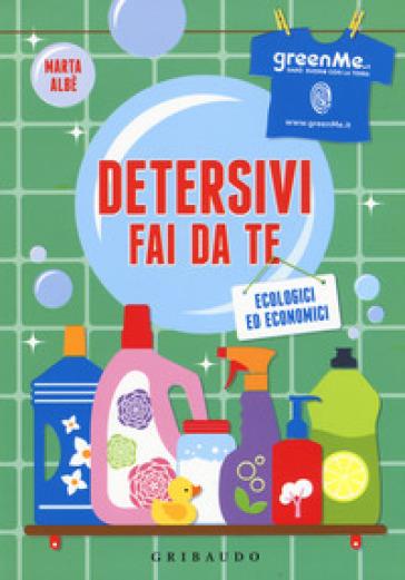 Detersivi fai da te. Ecologici ed economici - Marta Albè pdf epub