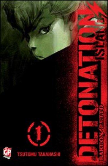 Detonation Island. 1. - Tsutomu Takahashi |