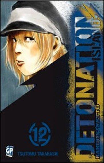 Detonation Island. 12. - Tsutomu Takahashi |