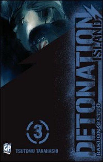Detonation Island. 3. - Tsutomu Takahashi |