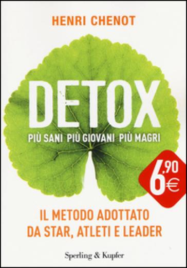 Detox. Più sani, più giovani, più magri - Henri Chenot   Rochesterscifianimecon.com