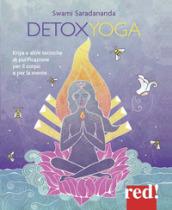 Detoxyoga. Kriya e altre tecniche di purificazione per il corpo e per la mente