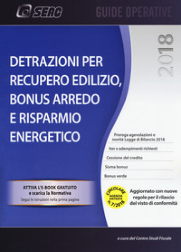 Detrazioni per recupero edilizio. Bonus arredo e risparmio energetico. Con e-book - Centro studi fiscali |