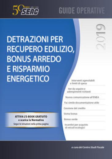 Detrazioni per recupero edilizio, bonus arredo e risparmio energetico - Centro Studi Fiscali Seac |