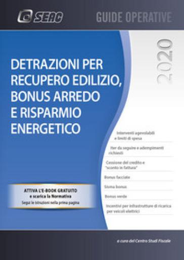 Detrazioni per recupero edilizio, bonus arredo e risparmio energetico - Centro Studi Fiscali Seac | Thecosgala.com