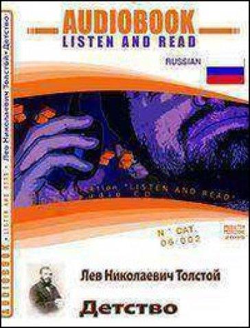 Detstvo. Ediz. russa. Audiolibro. CD Audio. Con CD-ROM - Lev Nikolaevic Tolstoj | Rochesterscifianimecon.com