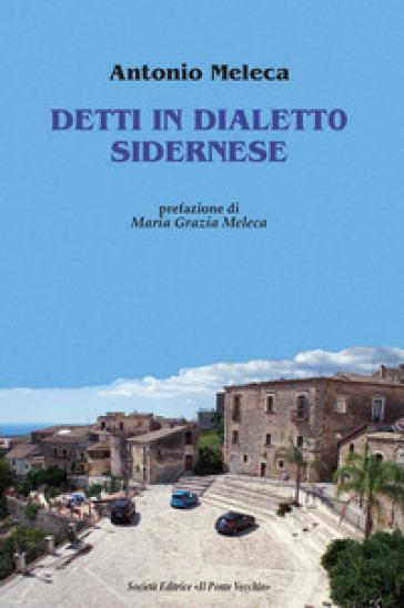 Detti in dialetto sidernese - Antonio Meleca  