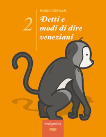 Detti e modi di dire veneziani. 2. - Marco Trevisan |