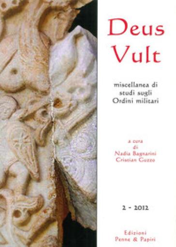 Deus Vult. Miscellanea di studi sugli ordini militari (2012). 2. - N. Bagnarini | Kritjur.org