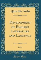 Development of English Literature and Language, Vol. 2 (Classic Reprint)