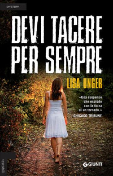 Devi tacere per sempre - Lisa Unger  