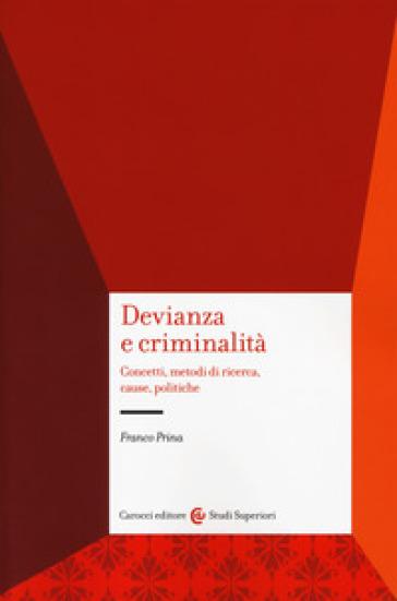 Devianza e criminalità. Concetti, metodi di ricerca, cause, politiche - Franco Prina pdf epub