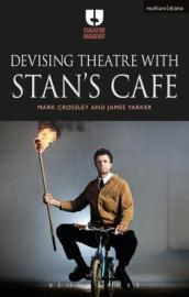 Devising Theatre with Stan s Cafe