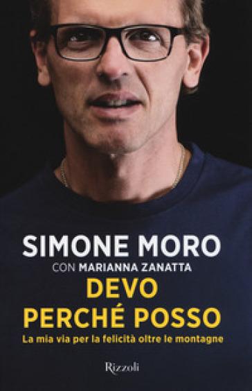 Devo perché posso. La mia via per la felicità oltre le montagne - Simone Moro | Ericsfund.org