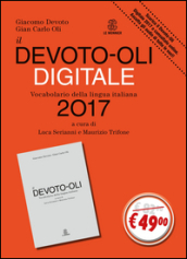 Il Devoto-Oli 2017 digitale. Vocabolario della lingua italiana-Guida all uso del vocabolario digitale. Con CD-ROM
