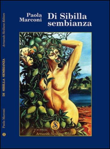 Di Sibilla sembianza - Paola Marconi  
