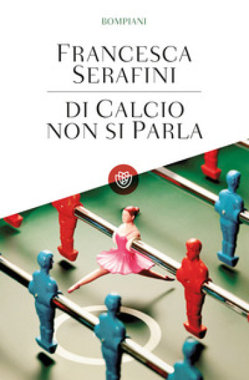 Di calcio non si parla - Francesca Serafini |