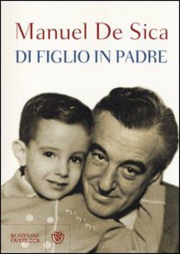 Di figlio in padre - Manuel De Sica | Rochesterscifianimecon.com