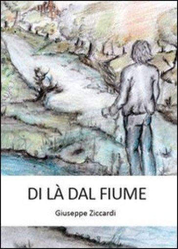 Di là dal fiume - Giuseppe Ziccardi |