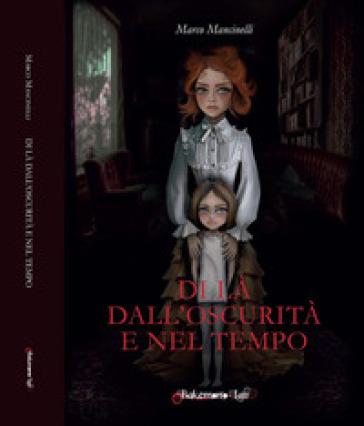 Di là dall'oscurità e nel tempo - Marco Mancinelli |
